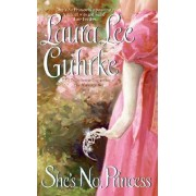 Shes No Princess by Laura Lee Guhrke