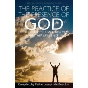 The Practice of the Presence of God by Brother Lawrence by Brother Lawrence