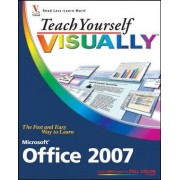 Teach Yourself Visually Microsoft Office 2007 by Sherry Willard Kinkoph