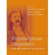 Polymorphous Linguistics by Salikoko Mufwene