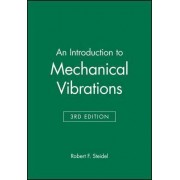 An Introduction to Mechanical Vibrations by Robert F. Steidel