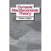Dynamic Macroeconomic Theory by Thomas J. Sargent