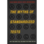 The Myths of Standardized Tests by Phillip Harris