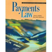 Black Letter Outline on Payments Law by Steve H. Nickles