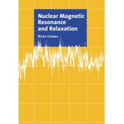 Nuclear Magnetic Resonance and Relaxation by Brian Cowan