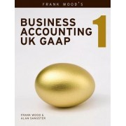 Business Accounting UK GAAP: v. 1 by Frank Wood