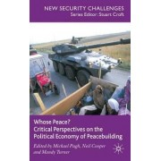 Whose Peace? Critical Perspectives on the Political Economy of Peacebuilding by Michael C. Pugh