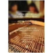 Opere Pentru Pian La Trei Si Patru Maini - Compozitori Maghiari Din Transilvania