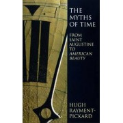 The Myths of Time by Hugh Rayment-Pickard