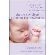 The No-Cry Sleep Solution for Newborns: Amazing Sleep from Day One - For Baby and You by Elizabeth Pantley