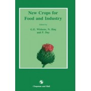 New Crops for Food and Industry by G. E. Wickens