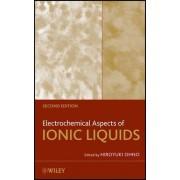 Electrochemical Aspects of Ionic Liquids by Hiroyuki Ohno