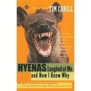 Hyenas Laughed at ME and Now I Know Why by Sean O'Reilly