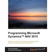 Programming Microsoft Dynamics NAV 2015 by David Studebaker