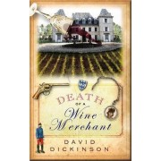 Death of a Wine Merchant by David Dickinson