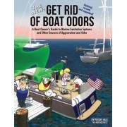 The New Get Rid of Boat Odors, Second Edition by Peggie Hall