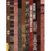Weavers' Stories from Island Southeast Asia by Roy W. Hamilton