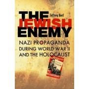 The Jewish Enemy by Jeffrey Herf