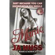 Manic by J a Huss