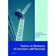 Futures in Mechanics of Structures and Materials by Thiru Aravinthan