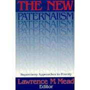New Paternalism by Lawrence M. Mead