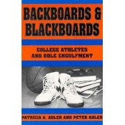 Backboards and Blackboards by Patricia A. Adler