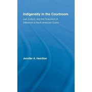 Indigeneity in the Courtroom by Jennifer A. Hamilton