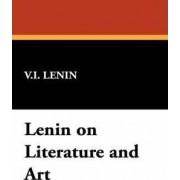 Lenin on Literature and Art by Vladimir Ilich Lenin