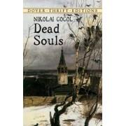 Dead Souls by Nikolai Vasilievich Gogol