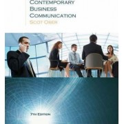 Contemporary Business Communication: Student Text by Scot Ober