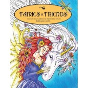 Fairies & Friends: Enchanting Fairies and Friends to Color