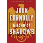 John Connolly A Song of Shadows (Charlie Parker Thriller)