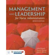 Management and Leadership for Nurse Administrators by Linda A. Roussel