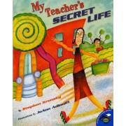 My Teachers Secret Life by Krensky