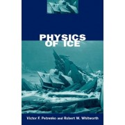 Physics of Ice by Victor F. Petrenko