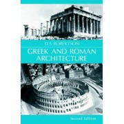 Greek and Roman Architecture by D. S. Robertson