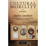 Cultural Mobility by Stephen J. Greenblatt