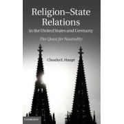 Religion-state Relations in the United States and Germany by Claudia E. Haupt
