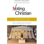 Voting as a Christian: The Economic and Foreign Policy Issues by Wayne Grudem