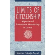 Limits of Citizenship by Yasemin Nuhoglu Soysal