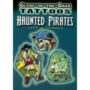 Glow-in-the-Dark Tattoos: Haunted Pirates by Jeff A. Menges