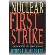 Nuclear First Strike by George H. Quester