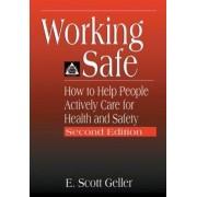 Working Safe by E. Scott Geller