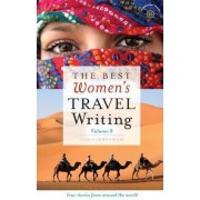 The Best Women's Travel Writing, Volume 8 by Lavinia Spalding