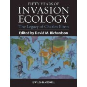 Fifty Years of Invasion Ecology by David M. Richardson