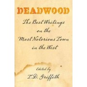 Deadwood by T D Griffith