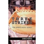 Three Strikes The Sports Guys Series by Chris Papas