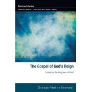 The Gospel of God's Reign by Christoph Friedrich Blumhardt