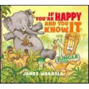 If You'RE Happy and You Know it by James Warhola