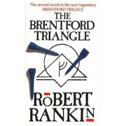The Brentford Triangle by Robert Rankin